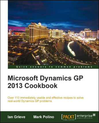 Microsoft Dynamics GP 2013 Cookbook