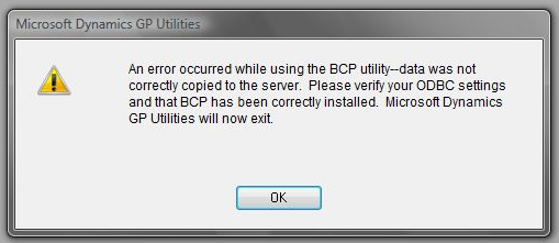 An error occurred while using the BCP utility--data was not correctly copied to the server. Please verify your ODBC settings and that BCP has been correctly installed. Microsoft Dynamics Utilities will now exit.
