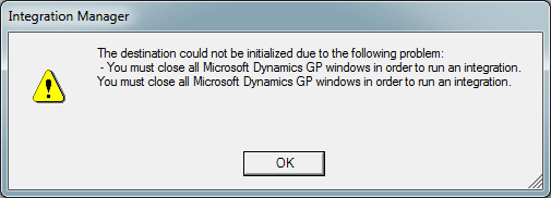 Integration Manager - You must close all Microsoft Dynamics GP windows in order to run an integration.