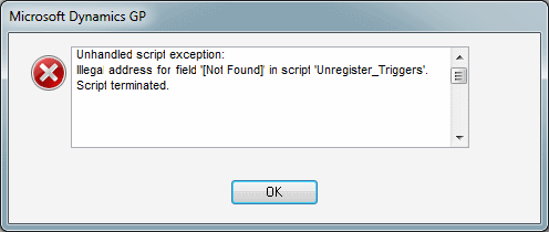 Unhandled script exception: Illega address for field '[Not Found]' in script 'Unregister_Triggers'. Script terminated.
