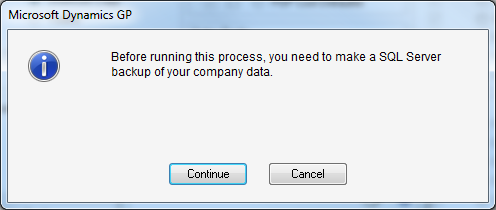 Microsoft Dynamics GP - Before running this process, you need to make a SQL Server backup of your company data.