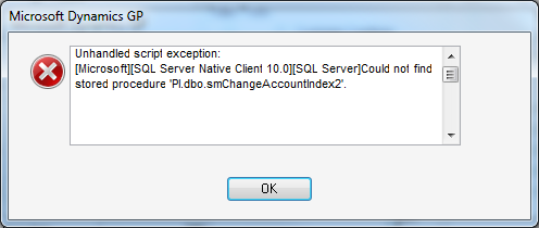 Microsoft Dynamics GP - Unhandled script exception: [Microsoft][SQL Server Native Client 10.0][SQL Server]Could not find stored procedure 'PI.dbo.smChangeAccountIndex2'.