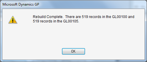 Microsoft Dynamics GP - Rebuild complete. There are 519 records in the GL00100 and 519 records in the GL00105.