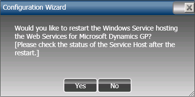 Configuration Wizard: Would you like to restart the Windows Service hsoting the Web Services for Microsoft Dynmaics GP? [Please check the status of the Service Host after the restart]