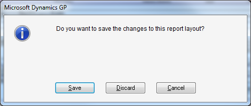 Microsoft Dynamics GP - Do you want to save the changes to this report layout?