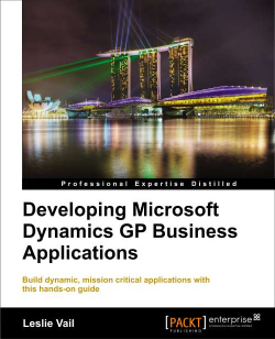 Developing Microsoft Dynamics GP Business Applications by Leslie Vail