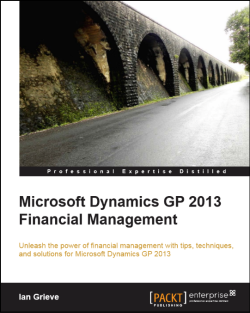 Microsoft Dynamics GP 2013 Financial Management by Ian Grieve