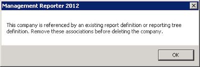 Management Reporter 2012 - This company is referenced by an existing report definition or reporting tree definition. Remove these associations before deleting the company.