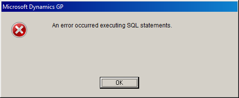 Microsoft Dynamics GP - An error occurred executing SQL statements.