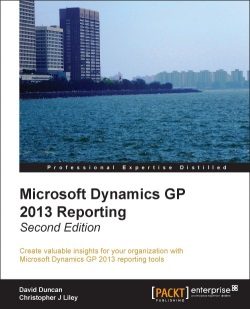 Microsoft Dynamics GP 2013 Reporting - Second Edition by David Duncan and Christopher J Liley