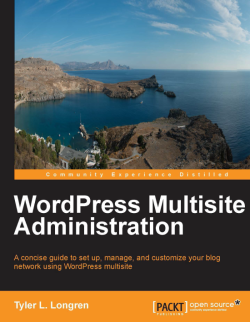 WordPress Multisite Administration by Tyler L. Longren