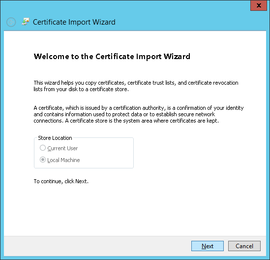 Certificate Import Wizard - Welcome to the Certificate Import Wizard