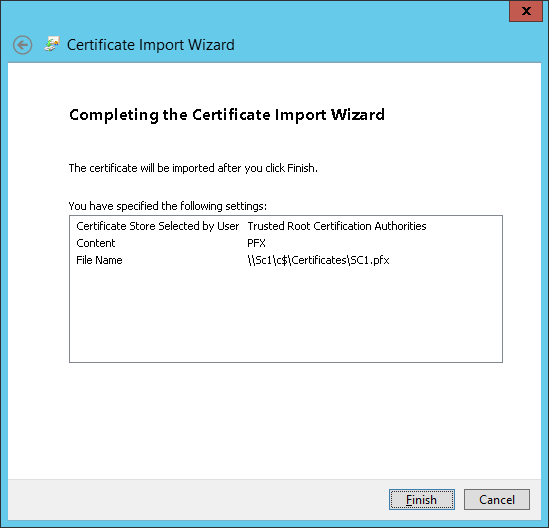 Certificate Import Wizard - Completing the Certificate Import Wizard