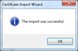 Certificate Import Wizard: The import was successful