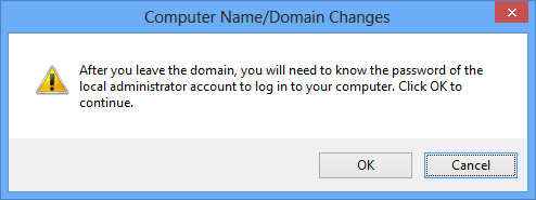 Computer Name/Domain Changes - After you leave the domain, you will need to know the password of the local administrator account to log in to your computer. Click OK to continue.