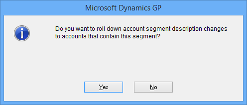 Microsoft Dynamics GP: Do you want to roll down account segment description to account that contain this segment?
