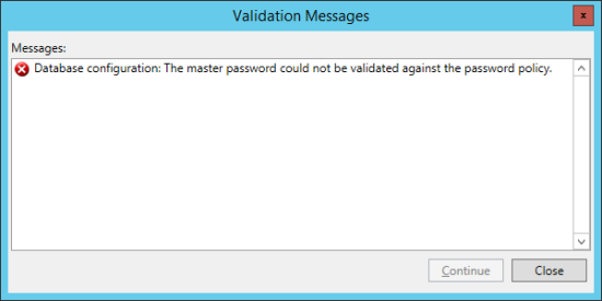 Validation Messages - Database configuration: The master password could not be validated against the password policy
