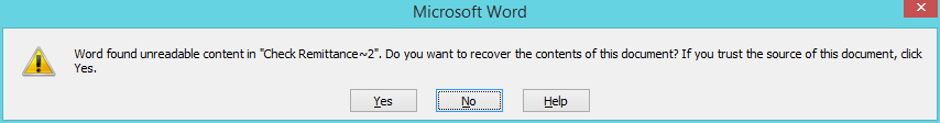Microsoft Word - The file Check Remittance~2 cannot be opened because there are problems with the contents.