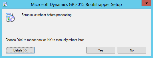 Microsoft Dynamics GP 2015 Bootstrapper Setup: Setup must reboot before proceeding