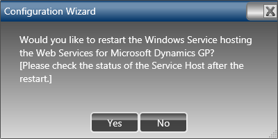 Configuration Wizard: Would you like to restart the Windows Service hosting the Web Services for Microsoft Dynamics GP? [Please check the status of the Service Host after the restart.]