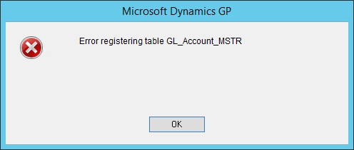 Microsoft Dynamics GP: Error Registering Table GL_Account_MSTR