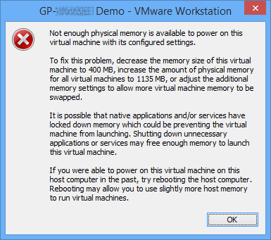 GP Demo - VMware Workstation: Not enough physical memory is available to power on this virtual machine with its configured settings.
