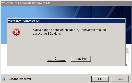 Microsoft Dynamics GP: A get/change operation on table 'syUserDefaults' failed accessing SQL data.
