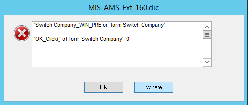 MIS_AMS_Ext_160.dic - 'Switch Company_WIN_PRE on form Switch Company' 'OK_Click() of form Switch Company', 0