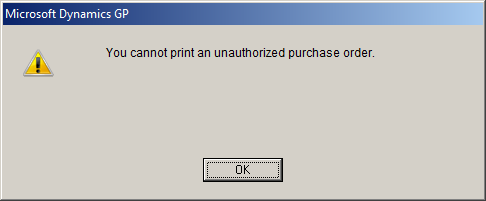 Microsoft Dynamics GP - You cannot print an unauthorized purchase order