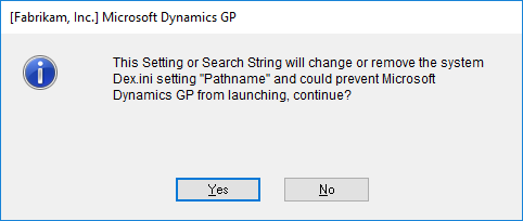 "Microsoft Dynamics GP: This Setting or Search String will change or remove the system Dex.ini setting ""Pathname.ini"" and could prevent Microsoft Dynamics GP from launching, continue?"