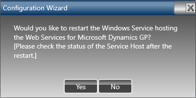 Would you like to restart the Windows Service hosting the Web Services for Microsoft Dynamics GP? [Please check the status of the Service Host after the restart.]