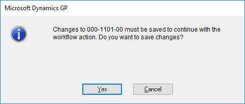 Changes to 000-1100-00 must be saved to continue with the workflow action. Do you want to save changes?