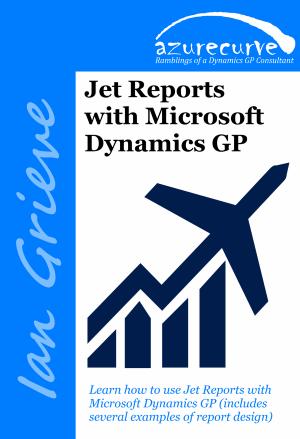 Jet Reports with Microsoft Dynamics GP by Ian Grieve